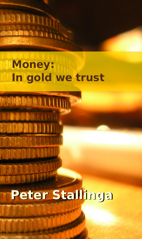 Money: In gold we trust
